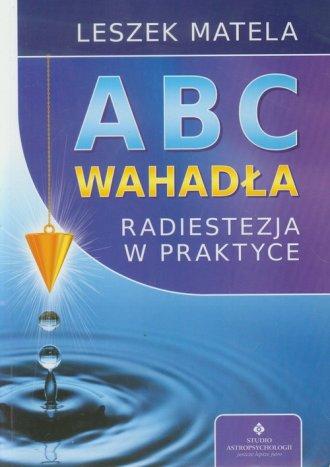 ABC wahadła. Radiestezja w praktyce - okładka książki