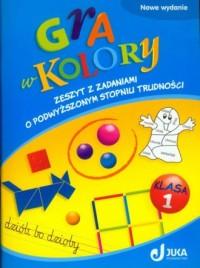 Gra w kolory. Klasa 1. Szkoła podstawowa. Zeszyt z zadaniami o podwyższonym stopniu trudności - okładka podręcznika