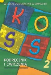 Koss. Wiedza o społeczeństwie. Gimnazjum. Podręcznik i ćwiczenia - okładka podręcznika
