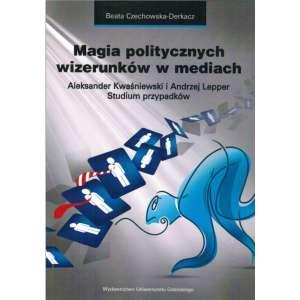 Magia politycznych wizerunków w - okładka książki