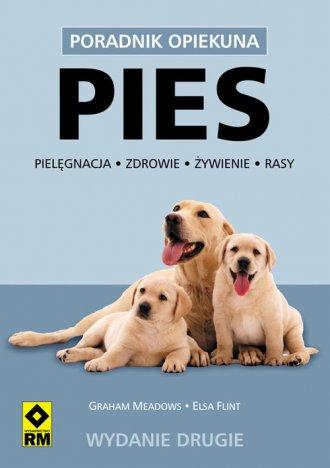 Pies. Pielęgnacje zdrowie żywienie - okładka książki