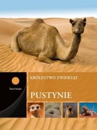 Pustynie. Seria: Królestwo zwierząt - okładka książki