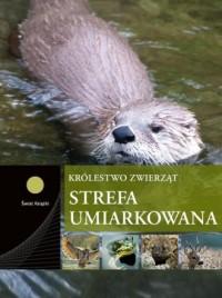 Strefa umiarkowana. Seria: Królestwo zwierząt - okładka książki