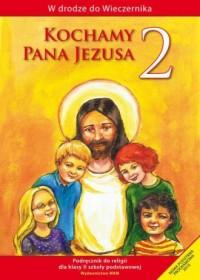 W drodze do Wieczernika. Kochamy Pana Jezusa. Klasa 2. Szkoła podstawowa. Podręcznik - okładka podręcznika