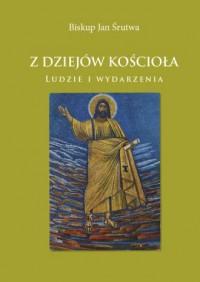 Z dziejów Kościoła. Ludzie i wydarzenia - okładka książki