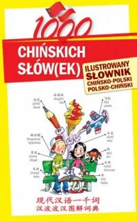 1000 chińskich słówek. Ilustrowany słownik chińsko-polski, polsko-chiński - okładka książki