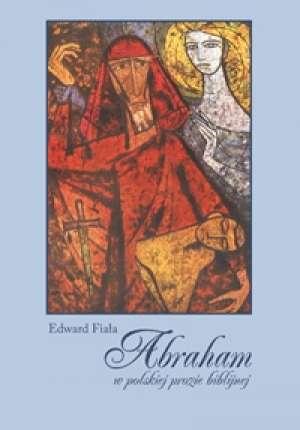 Abraham w polskiej prozie biblijnej - okładka książki