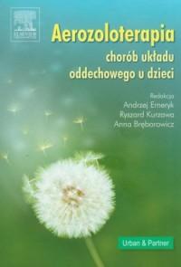 Aerozoloterapia chorób układu oddechowego u dzieci (+ CD) - okładka książki