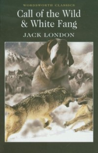Call of the Wild and White Fang - okładka książki
