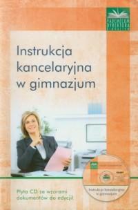 Instrukcja kancelaryjna w gimnazjum (+ CD) - okładka książki