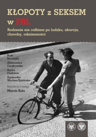 Kłopoty z seksem w PRL. Rodzenie - okładka książki