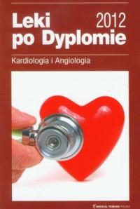 Leki po dyplomie 2012. Kardiologia - okładka książki