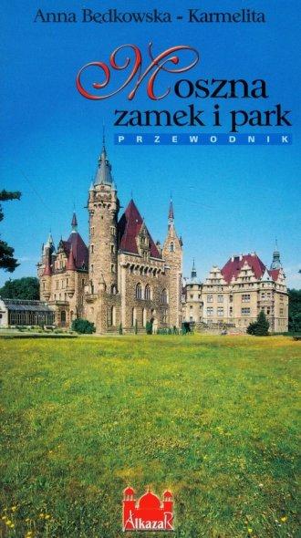 Moszna zamek i park. Przewodnik - okładka książki