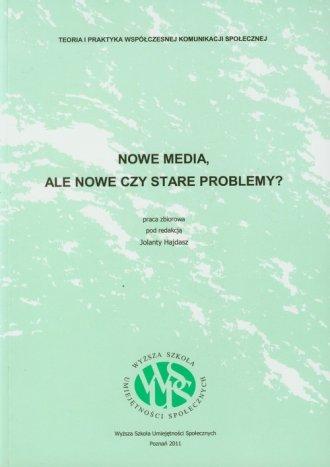 Nowe media, ale nowe czy stare - okładka książki