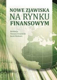 Nowe zjawiska na rynku finansowym - okładka książki