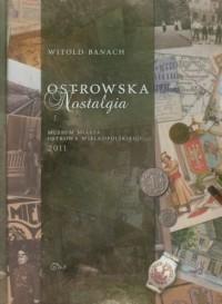 Ostrowska nostalgia - okładka książki