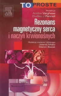 Rezonans magnetyczny serca i naczyń krwionośnych. To Proste - okładka książki
