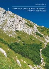 Tendencje rozwojowe religijności młodych dorosłych - okładka książki