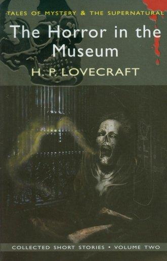 The Horror in the Museum Collected - okładka książki