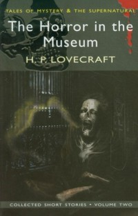 The Horror in the Museum Collected Short Stories. Vol. 2 - okładka książki