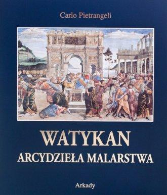 Watykan. Seria: Arcydzieła malarstwa - okładka książki