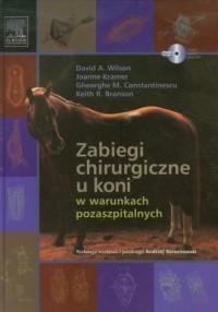 Zabiegi chirurgiczne u koni w warunkach pozaszpitalnych - okładka książki