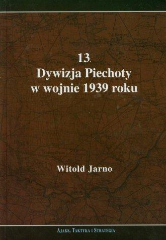 13 Dywizja Piechoty w wojnie 1939 - okładka książki