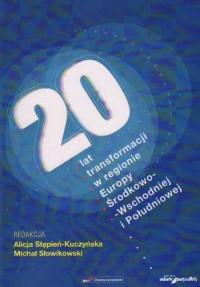 20 lat transformacji w regionie Europy Środkowo-Wschodniej i Południowej - okładka książki