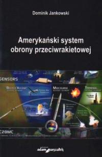 Amerykański system obrony przeciwrakietowej - okładka książki