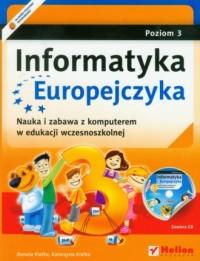 Informatyka Europejczyka. Nauka i zabawa z komputerem w edukacji wczesnoszkolnej. Poziom 3 (+ CD) - okładka podręcznika