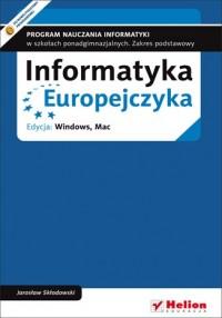 Informatyka Europejczyka. Program nauczania informatyki w szkołach ponadgimnazjalnych. Zakres podstawowy. Edycja: Windows, Mac - okładka podręcznika