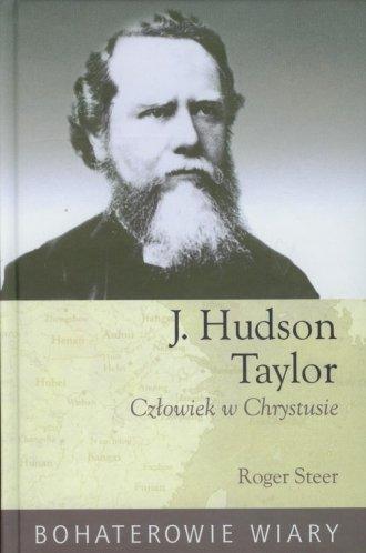 J. Hudson Taylor. Człowiek w Chrystusie. - okładka książki