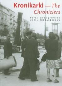 Kronikarki. Fotografie Warszawy 1945-1946 / The Chroniclers. Photographs of Warsaw 1945-1946 - okładka książki