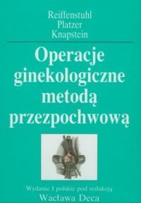 Operacje ginekologiczne metodą przezpochwową - okładka książki