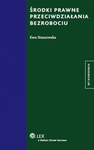 ok�adka ksi��ki - �rodki prawne przeciwdzia�ania bezrobociu - Ewa Staszewska