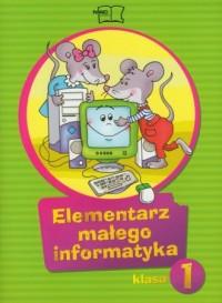 Elementarz małego informatyka. Klasa 1. Szkoła podstawowa. Podręcznik (+ CD) - okładka podręcznika