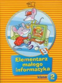 Elementarz małego informatyka. Klasa 2. Szkoła podstawowa. Podręcznik (+ CD) - okładka podręcznika