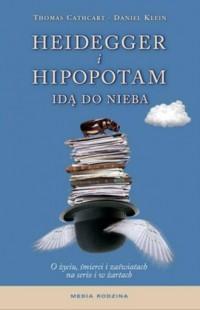 Heidegger i hipopotam idą do nieba. O życiu, śmierci i zaświatach na serio i w żartach - okładka książki