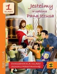 Jesteśmy w rodzinie Pana Jezusa. Religia. Klasa 1. Szkoła podstawowa. Ćwiczenia - okładka podręcznika