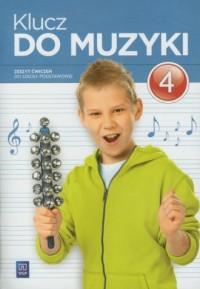 Klucz do muzyki. Klasa 4. Szkoła podstawowa. Zeszyt ćwiczeń - okładka podręcznika