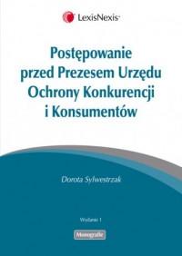 Postępowanie przed Prezesem Urzędu Ochrony Konkurencji i Konsumentów - okładka książki