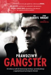 Prawdziwy gangster. Moje życie: od żołnierza mafii do kokainowego kowboja i tajnego współpracownika - okładka książki