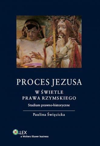Proces Jezusa w świetle prawa rzymskiego. - okładka książki
