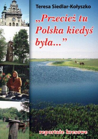 Przecież tu Polska kiedyś była... - okładka książki
