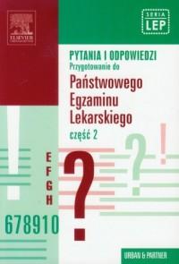 Pytania i odpowiedzi. Przygotowanie do Państwowego Egzaminu Lekarskiego cz. 2 - okładka książki