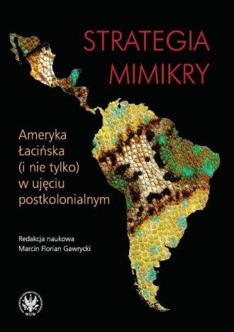 Strategia mimikry. Ameryka Łacińska - okładka książki