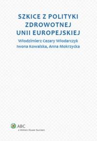 Szkice z polityki zdrowotnej Unii Europejskiej - okładka książki