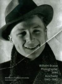 Wilhelm Brasse Photographer 3444 Auschwitz 1940-1945 - okładka książki
