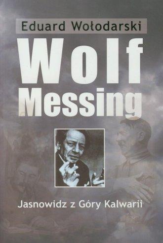 Wolf Messing. Jasnowidz z Góry - okładka książki