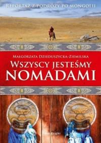 Wszyscy jesteśmy nomadami - okładka książki
